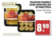 traiteur pierrot kaas ham rollen of mini pizza