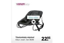 titaniumbaby wipstoel nu eur22 95