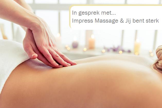In gesprek met... Impress Massage & Jij bent sterk!