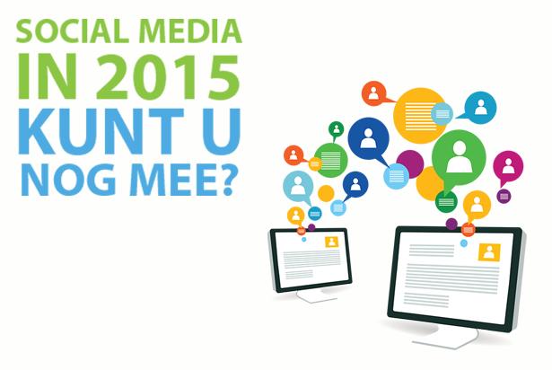 De social media van de toekomst: kunt u in 2015 nog mee?