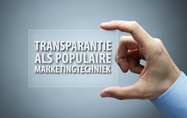 Transparantie als marketingtechniek