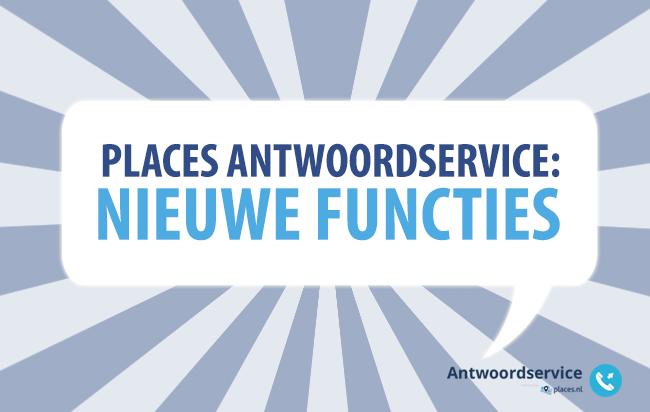 Places Antwoordservice: nieuwe functies