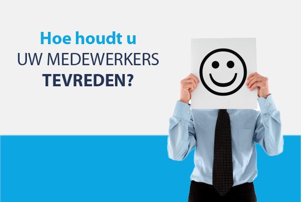 Hoe houdt u uw werknemers tevreden?