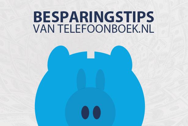 Bespaartips van Telefoonboek.nl voor uw bedrijf!