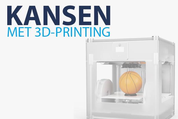 De toekomst voor ondernemers: 3D printing