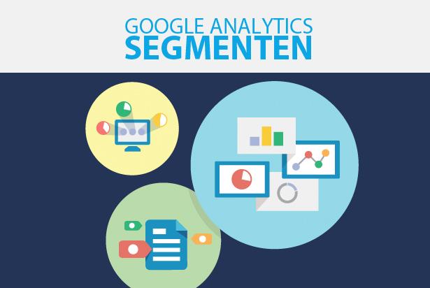 Google Analytics segmenten: hoe en wat?