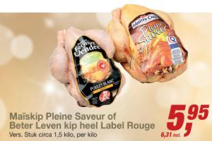 maiskip pleine saveur of beter leven kip heel label rouge